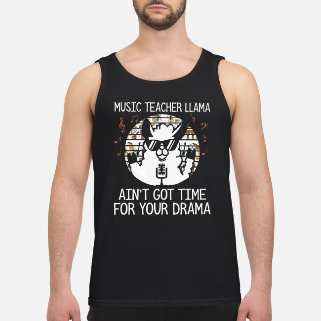 Vintage Music Teacher Llama Ain't Got Time For Your Drama Tank Top
