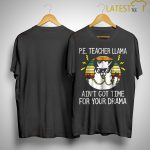 Vintage Pe Teacher Llama Ain't Got Time For Your Drama Shirt