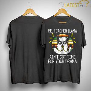 Vintage Pe Teacher Llama Ain't Got Time For Your Drama Shirt