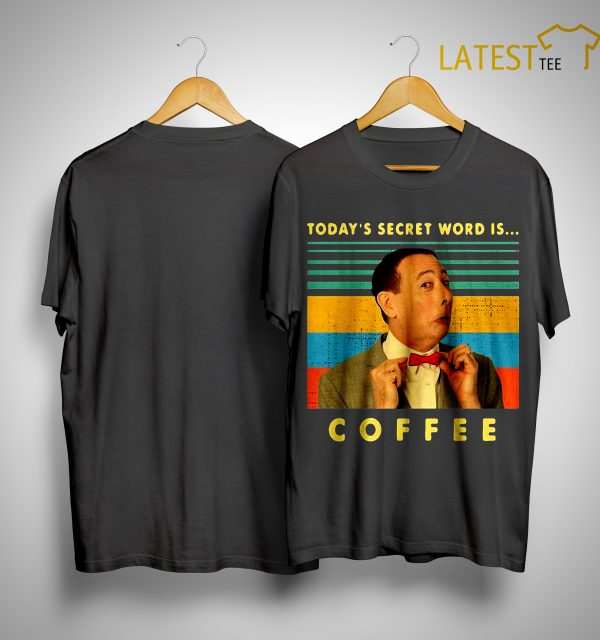 Vintage Pee-wee Herman Today's Secret Word Is Coffee Shirt