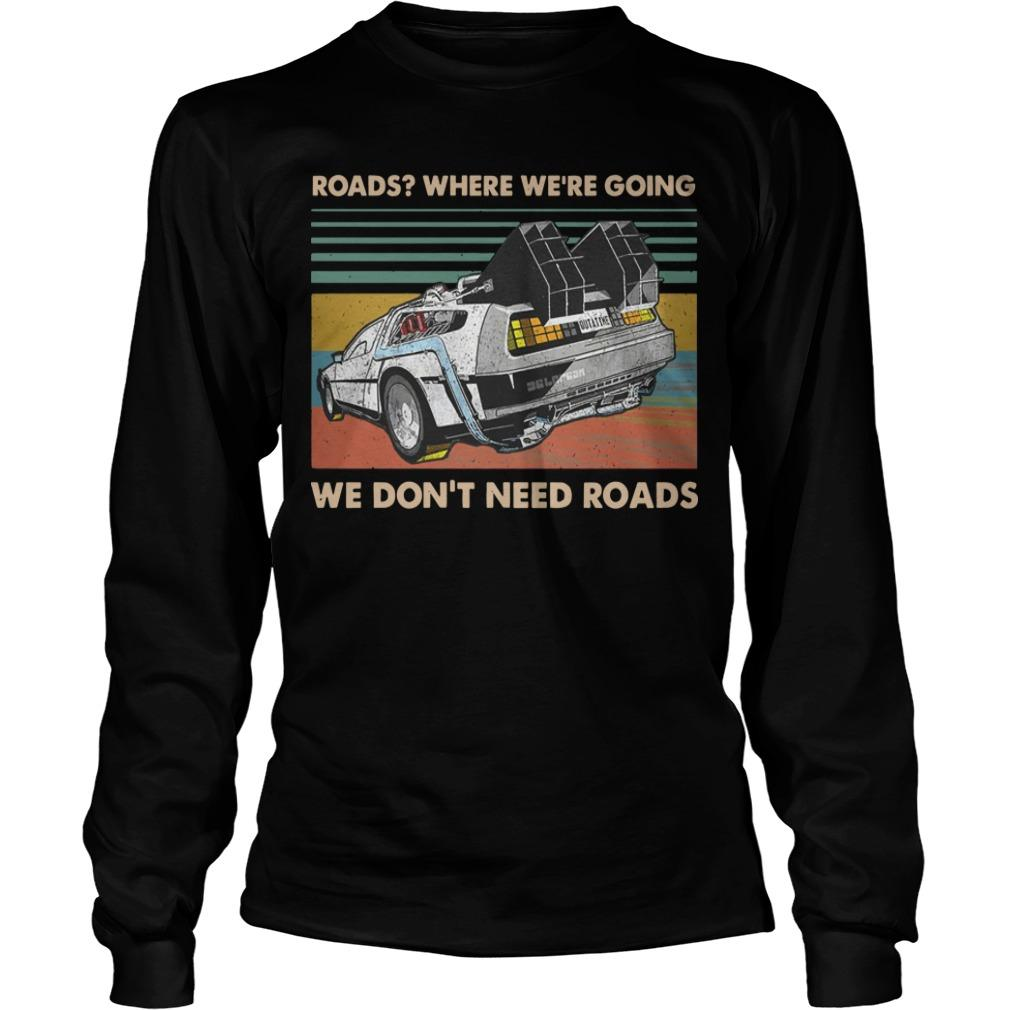 Vintage Roads Where We're Going We Don't Need Roads Longsleeve