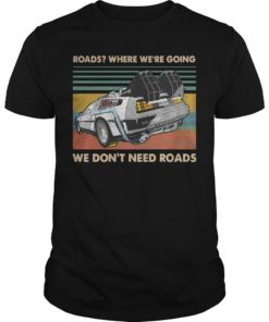 Vintage Roads Where We're Going We Don't Need Roads