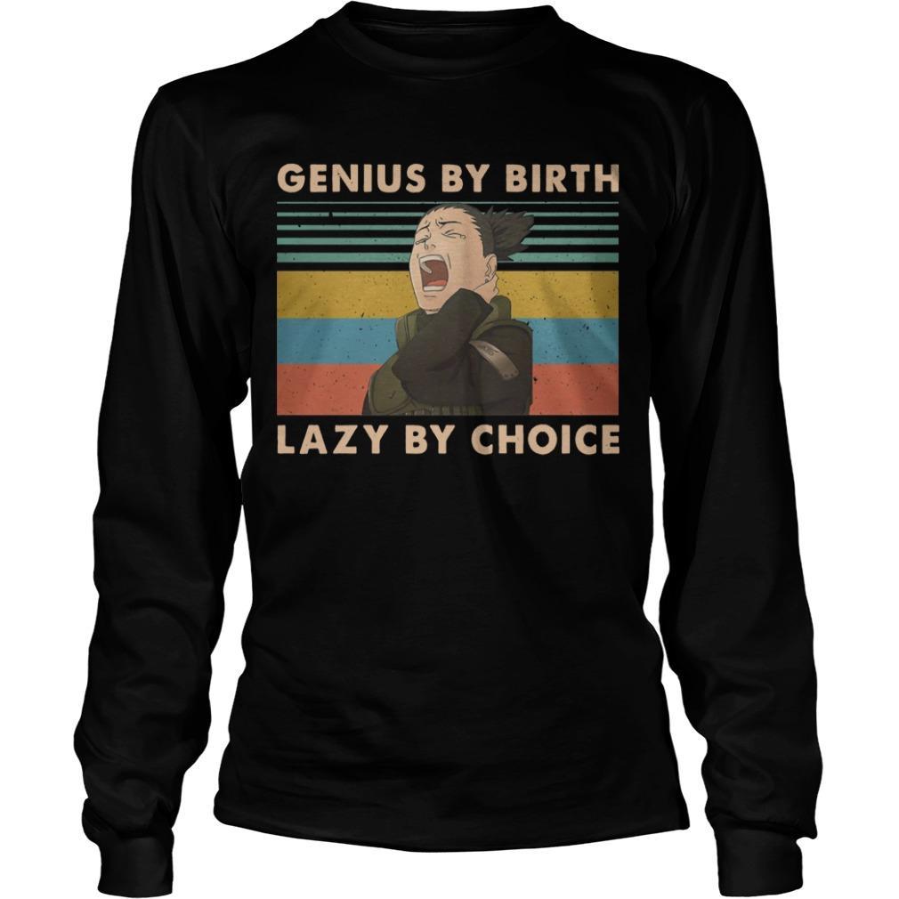 Vintage Shikamaru Genius By Birth Lazy By Choice Longsleeve