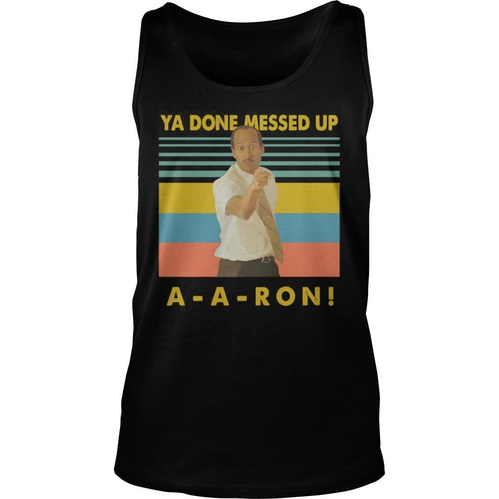 Vintage Ya Done Messed Up Aaron Tank Top