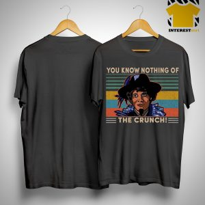Vintage You Know Nothing Of The Crunch Shirt