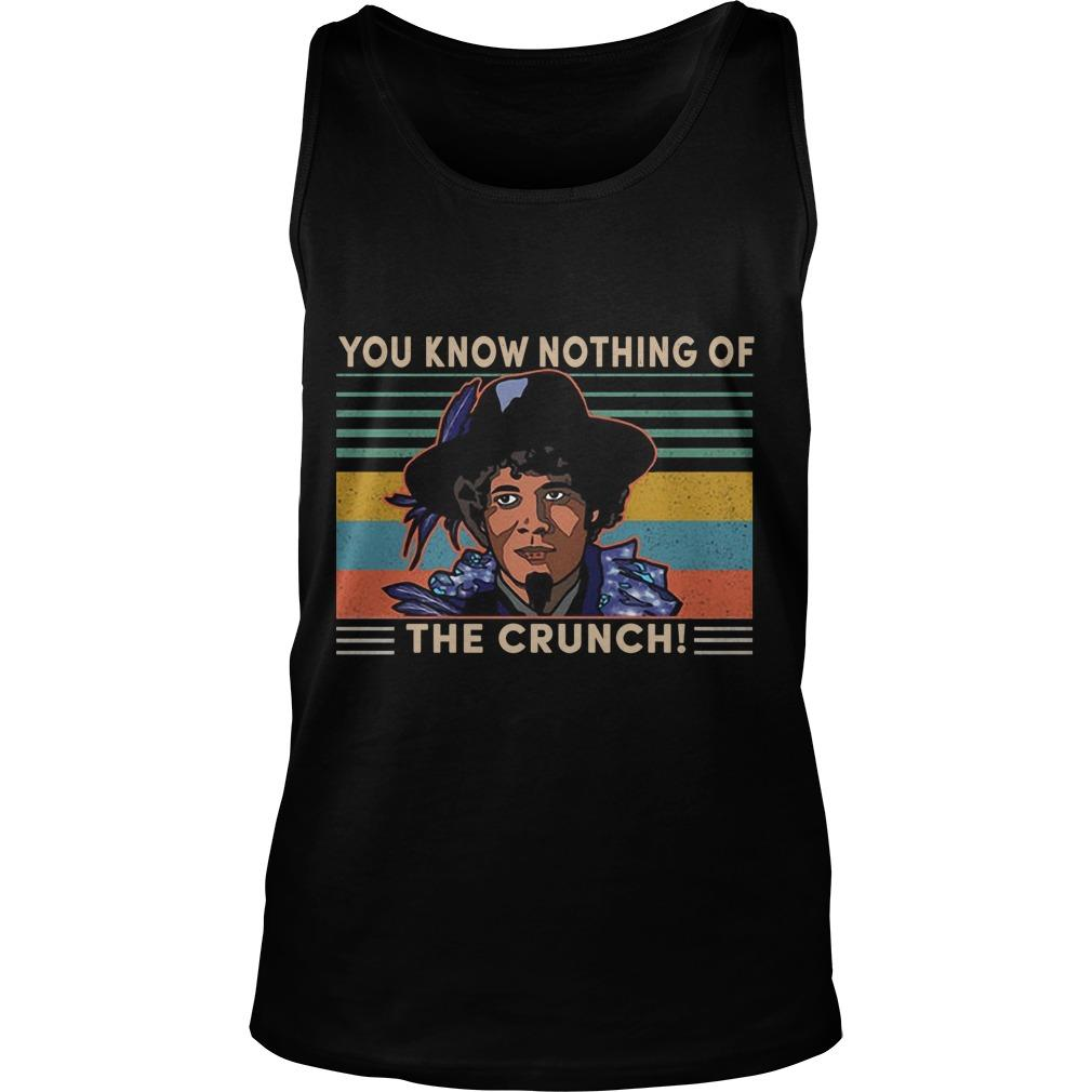 Vintage You Know Nothing Of The Crunch Tank Top