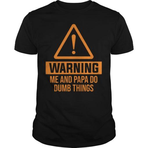 Warning Me And Papa Do Dumb Things