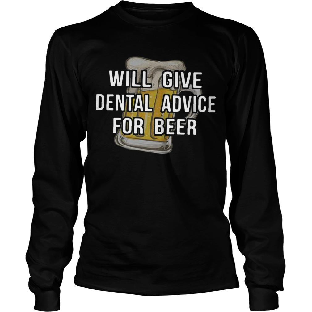 Will Give Dental Advice For Beer Longsleeve