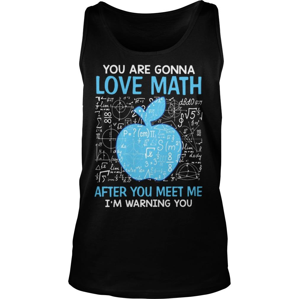 You Are Gonna Love Math After You Meet Me I'm Warning You Tank Top