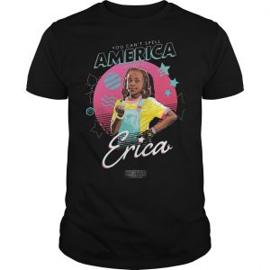 You Can't Spell America Without Erica Stranger Things Shirt.jpg