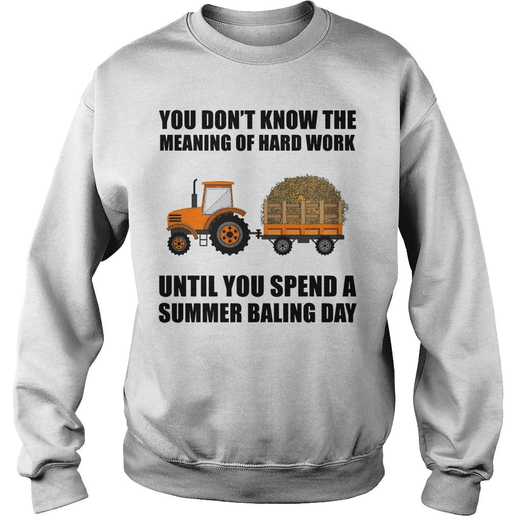 You Don't Know The Meaning Of Hard Work Until You Spend A Summer Baling Day Sweater