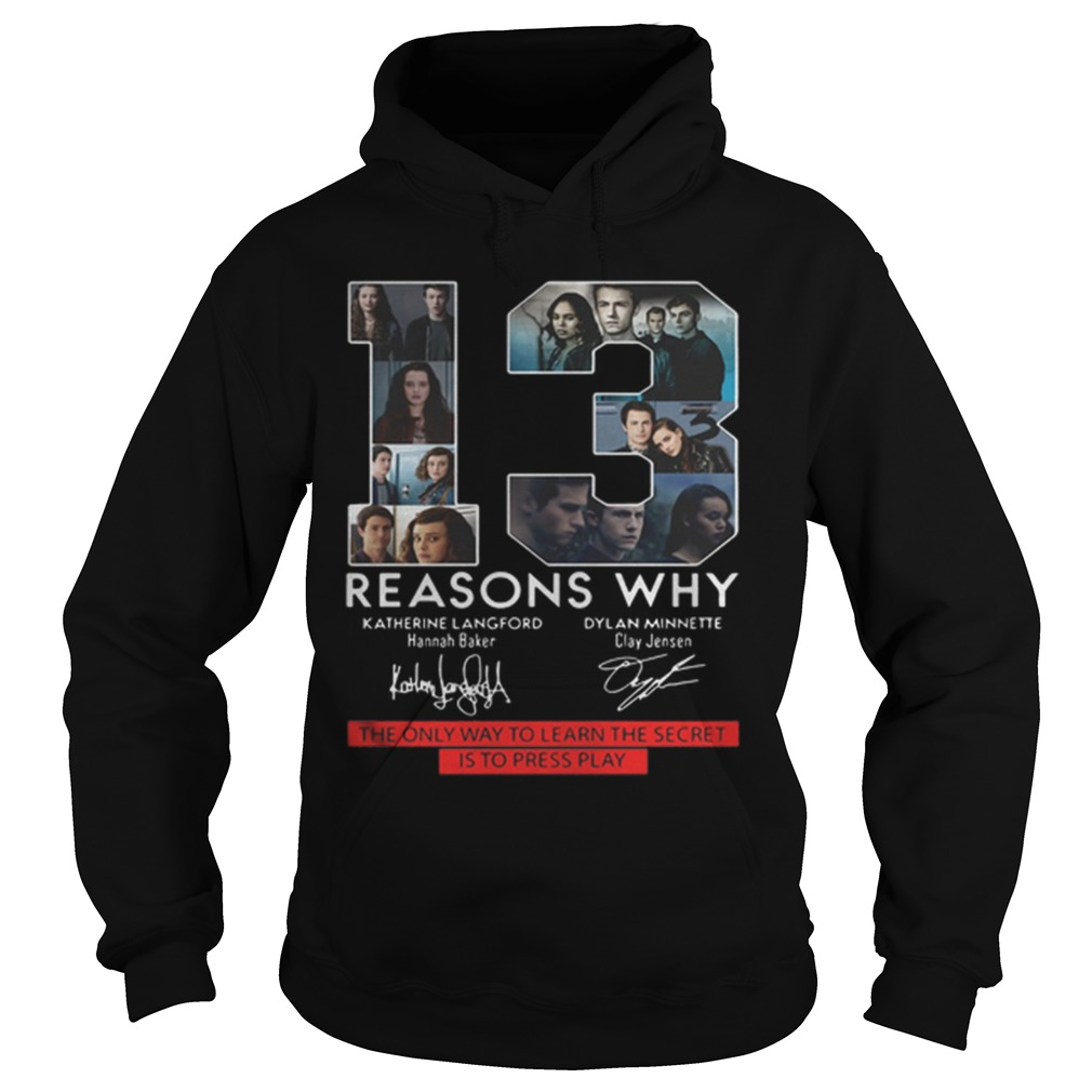 13 Reasons Why The Only Way To Learn The Secret Is To Press Play Hoodie