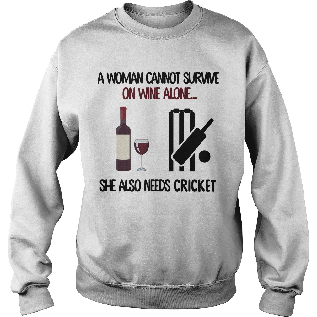 A Woman Cannot Survive On Wine Alone She Also Needs Cricket Sweater