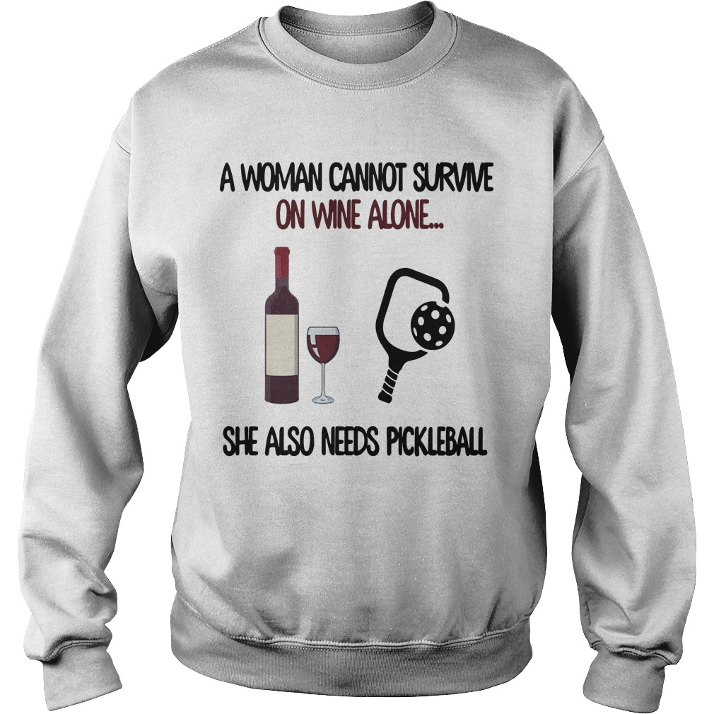 A Woman Cannot Survive On Wine Alone She Also Needs Pickleball Sweater