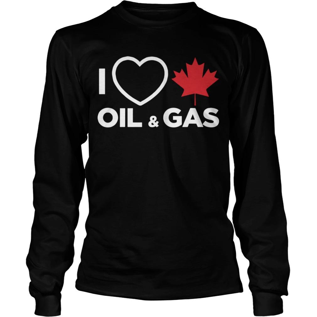 Alberta Man I Love Canadian Oil And Gas Longsleeve