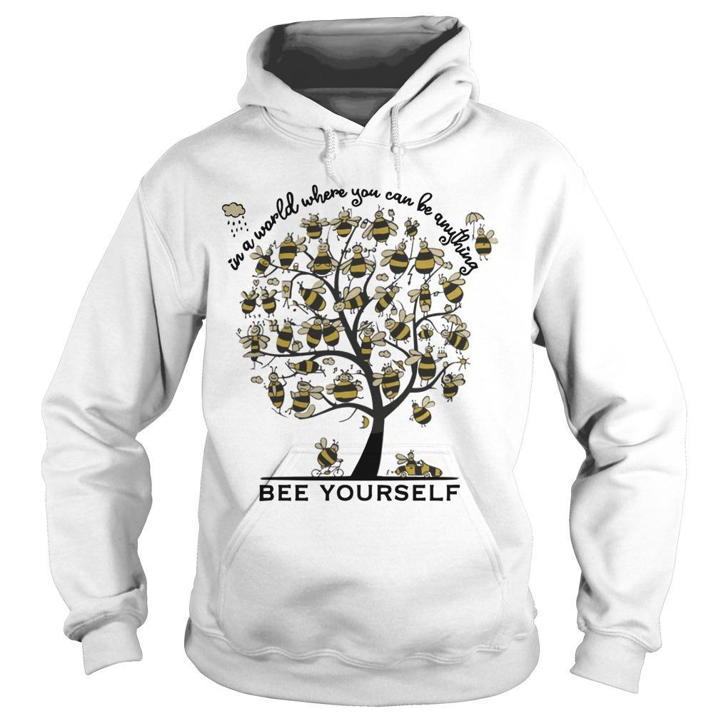 Bee Tree In A World Where You Can Be Anything Bee Yourself Hoodie