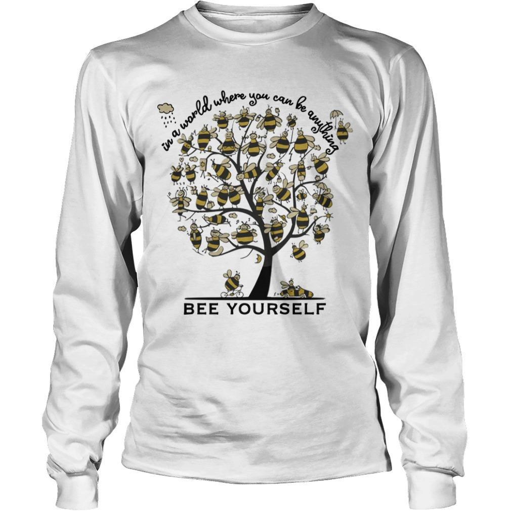 Bee Tree In A World Where You Can Be Anything Bee Yourself Longsleeve