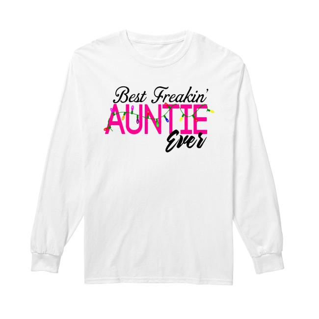Christmas Lights Best Freakin' Auntie Ever Longsleeve