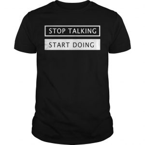 Conservative Activist Scott Presler Stop Talking Start Doing Shirt