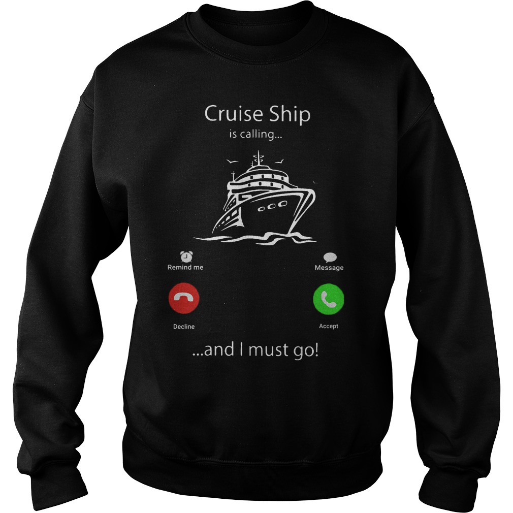 Cruise Ship Is Calling And I Must Go Sweater