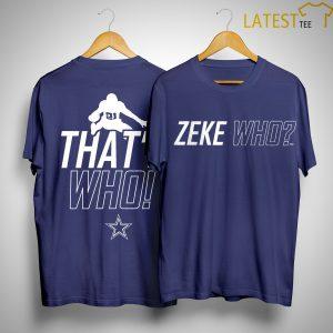 Dallas Cowboys Zeke Who That's Who Shirt