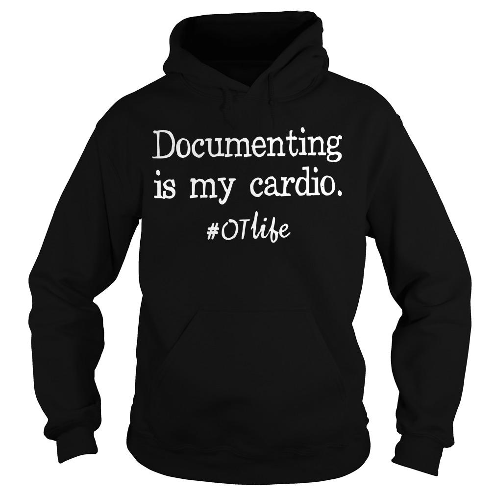Documenting Is My Cardio #otlife Hoodie