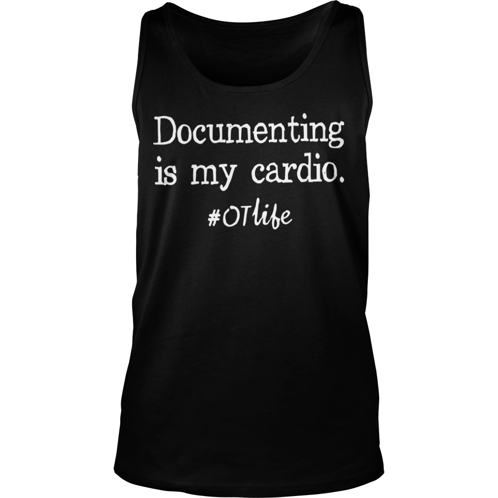 Documenting Is My Cardio #otlife Tank Top