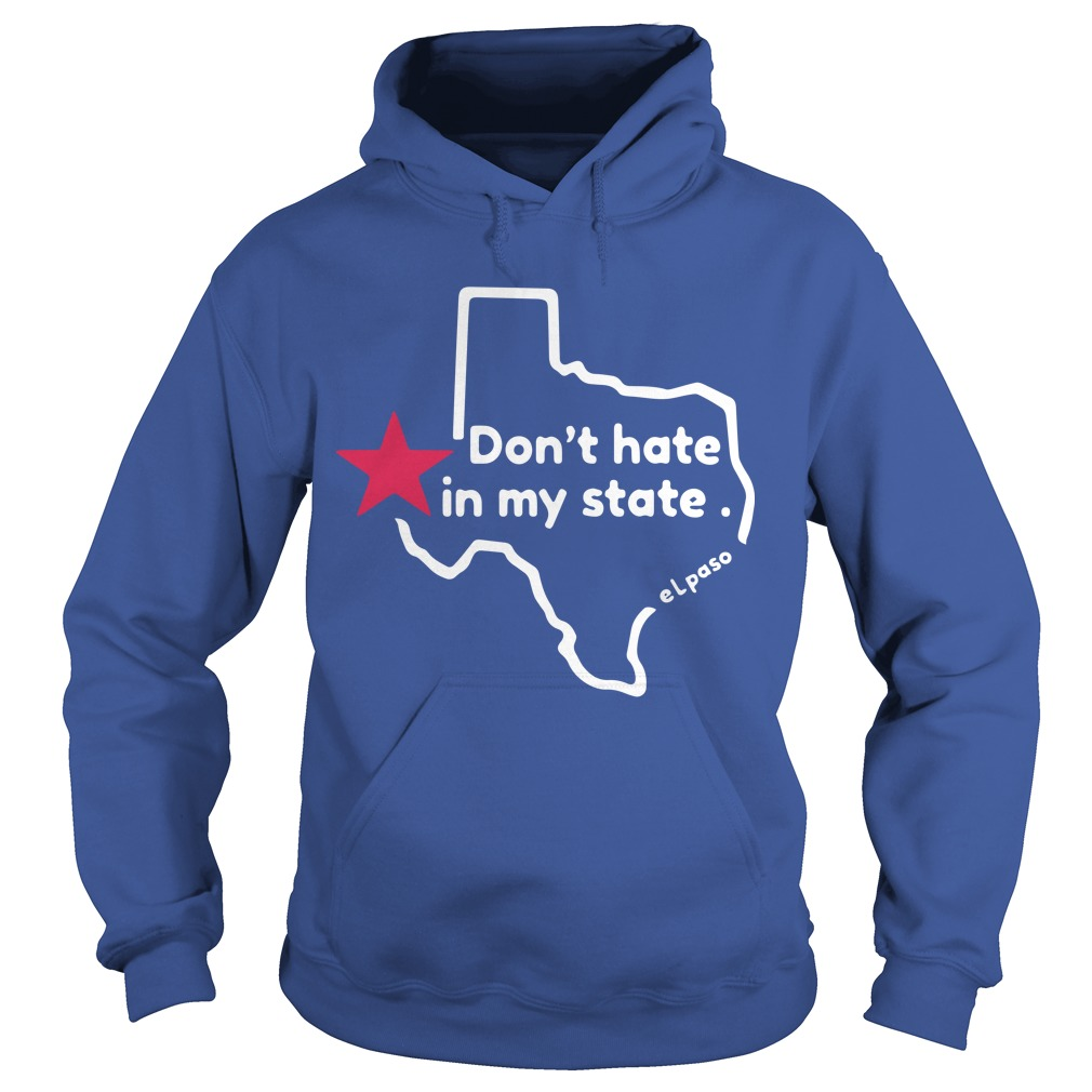 El Paso Victims Dont Hate In My State Hoodie
