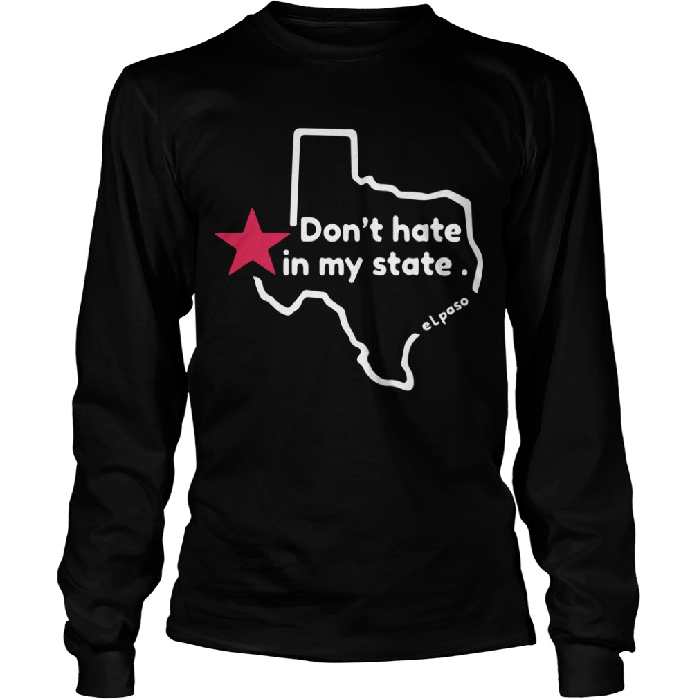 El Paso Victims Dont Hate In My State Longsleeve