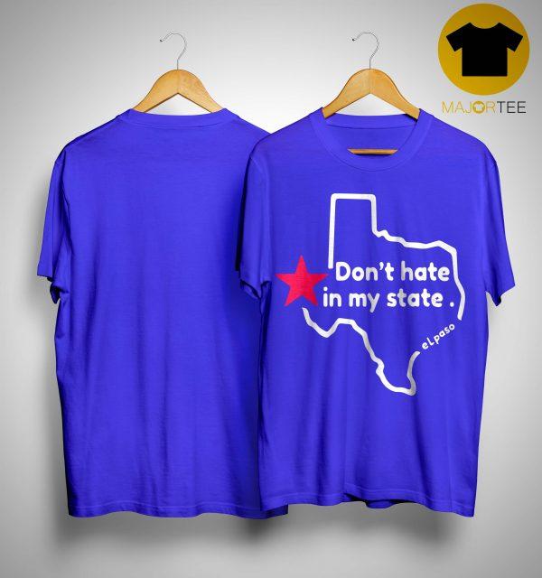 El Paso Victims Dont Hate In My State Shirt