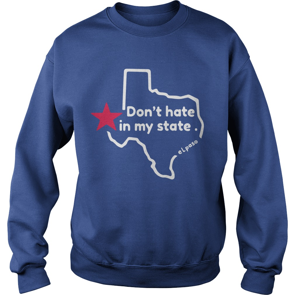 El Paso Victims Dont Hate In My State Sweater
