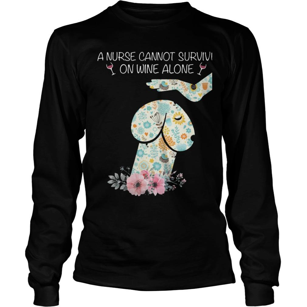 Floral Dog Dick Head A Nurse Cannot Survive On Wine Alone Longsleeve