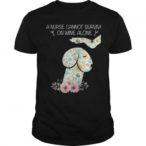 Floral Dog Dick Head A Nurse Cannot Survive On Wine Alone Shirt