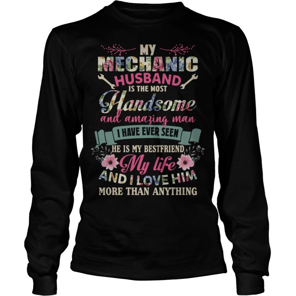Floral My Mechanic Husband Is The Most Handsome And Amazing Man Longsleeve