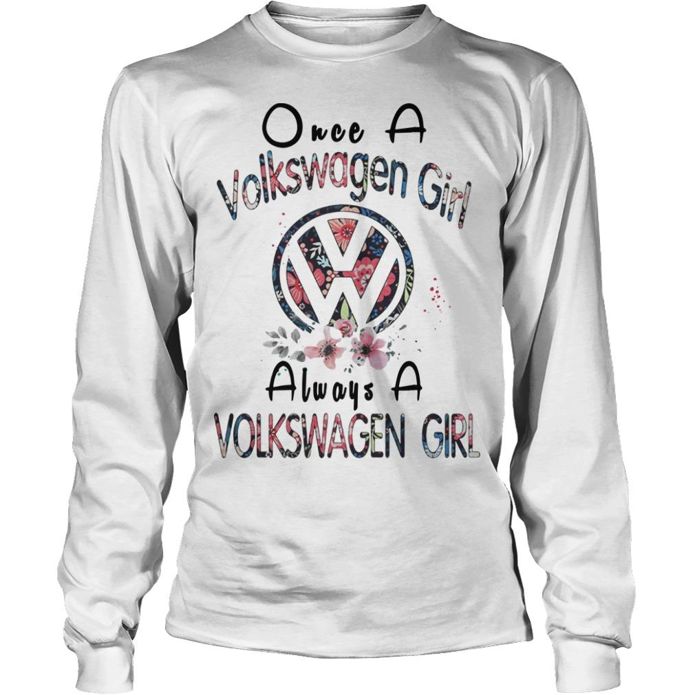 Floral Once A Volkswagen Girl Always A Volkswagen Girl Longsleeve