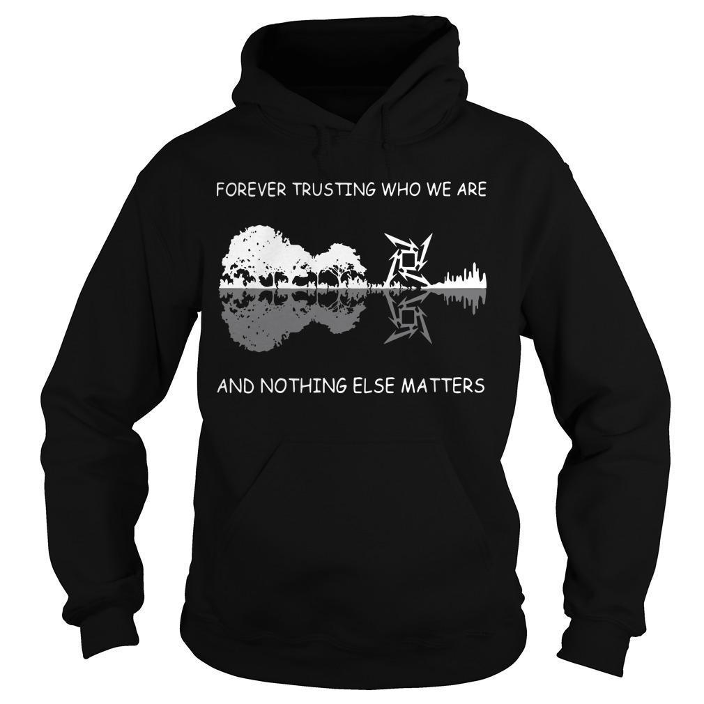Guitar Forever Trusting Who We Are And Nothing Else Matters Hoodie
