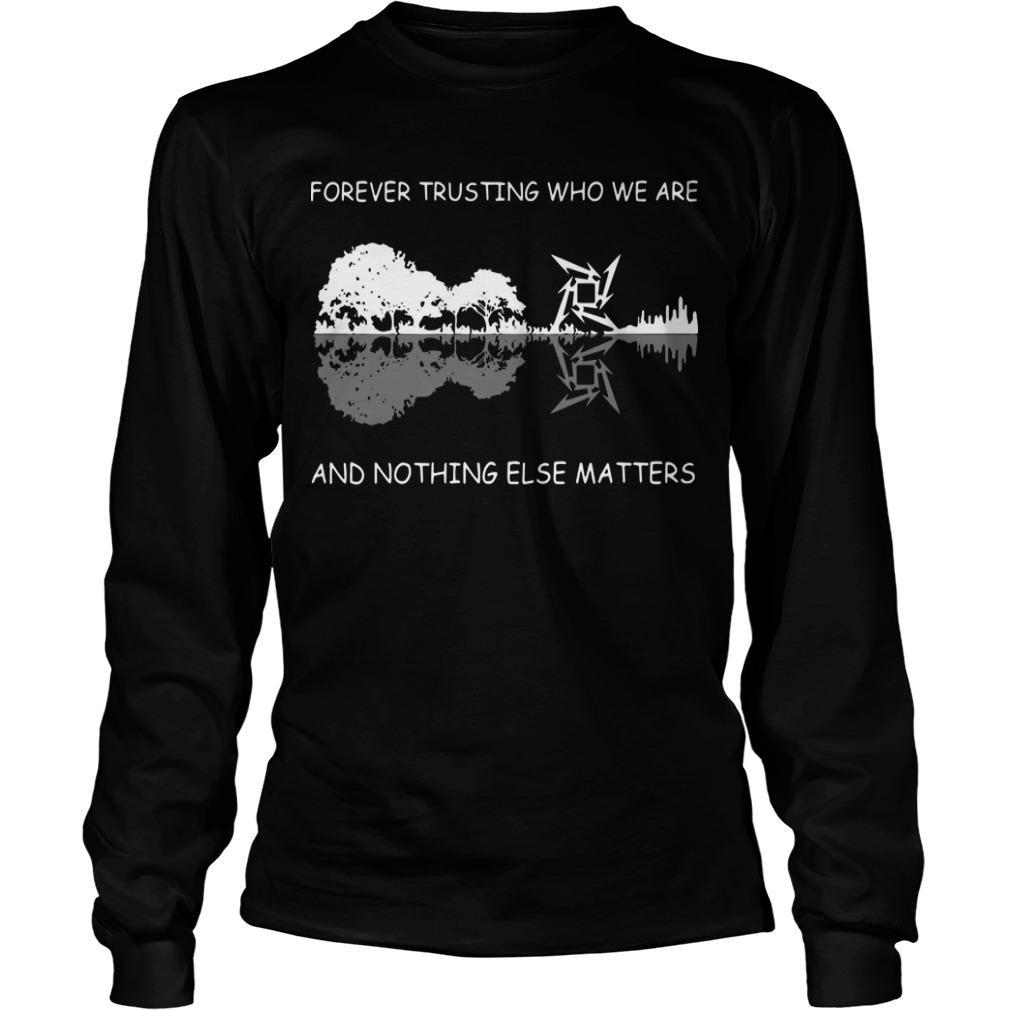 Guitar Forever Trusting Who We Are And Nothing Else Matters Longsleeve