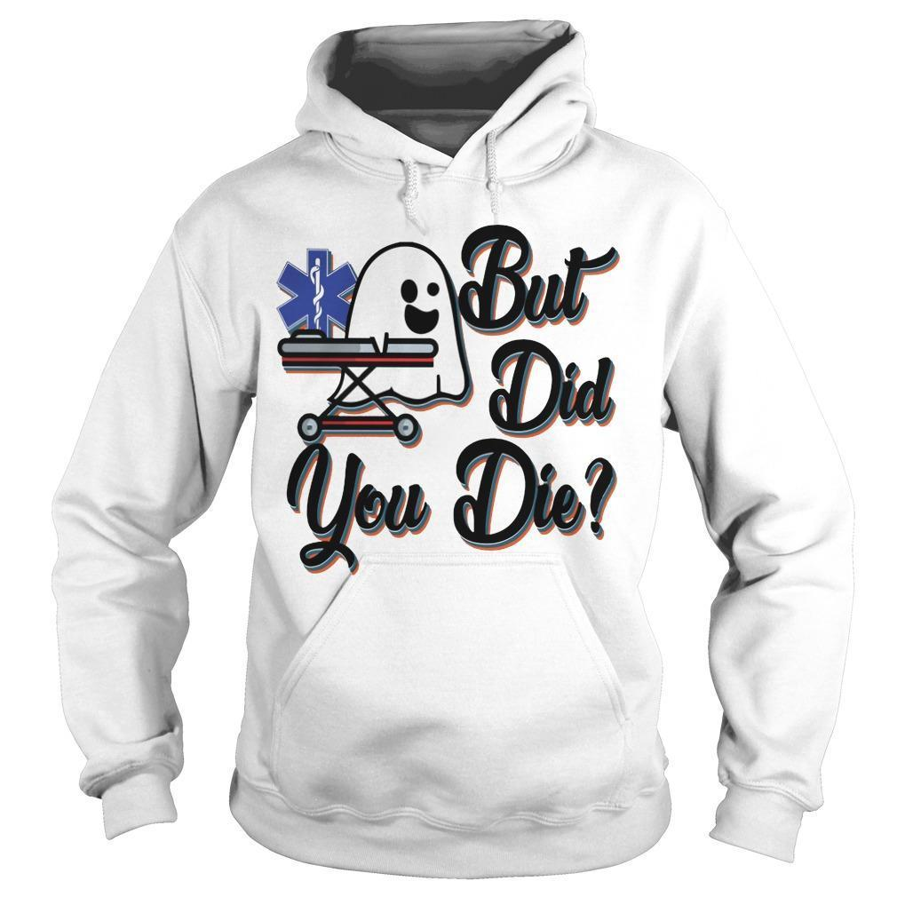 Halloween Ghost Boo But Did You Die Hoodie