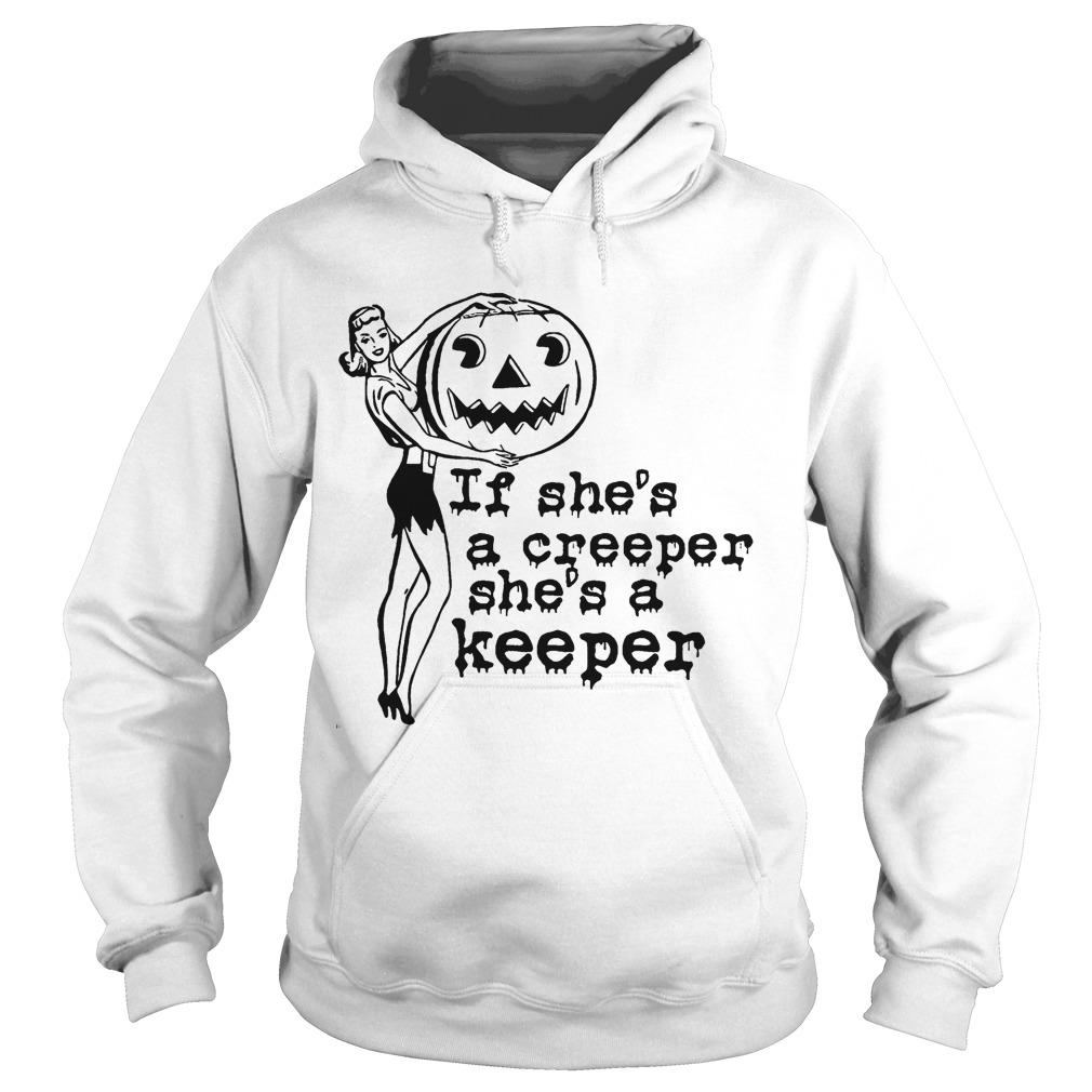 Halloween Pumpkin If She's A Creeper She's A Keeper Hoodie