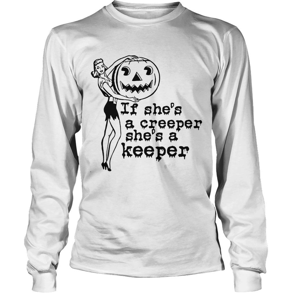 Halloween Pumpkin If She's A Creeper She's A Keeper Longsleeve
