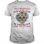 Hippie Skull They Whispered To Her You Can't Withstand The Storm Shirt