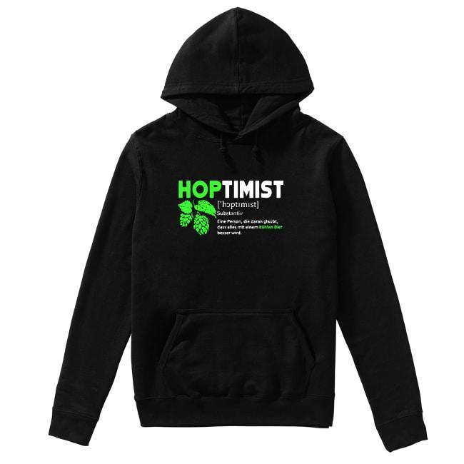 Hoptimist Substantiv Eine Person Die Daran Glaubt Dass Alles Mit Hoodie