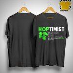 Hoptimist Substantiv Eine Person Die Daran Glaubt Dass Alles Mit Shirt