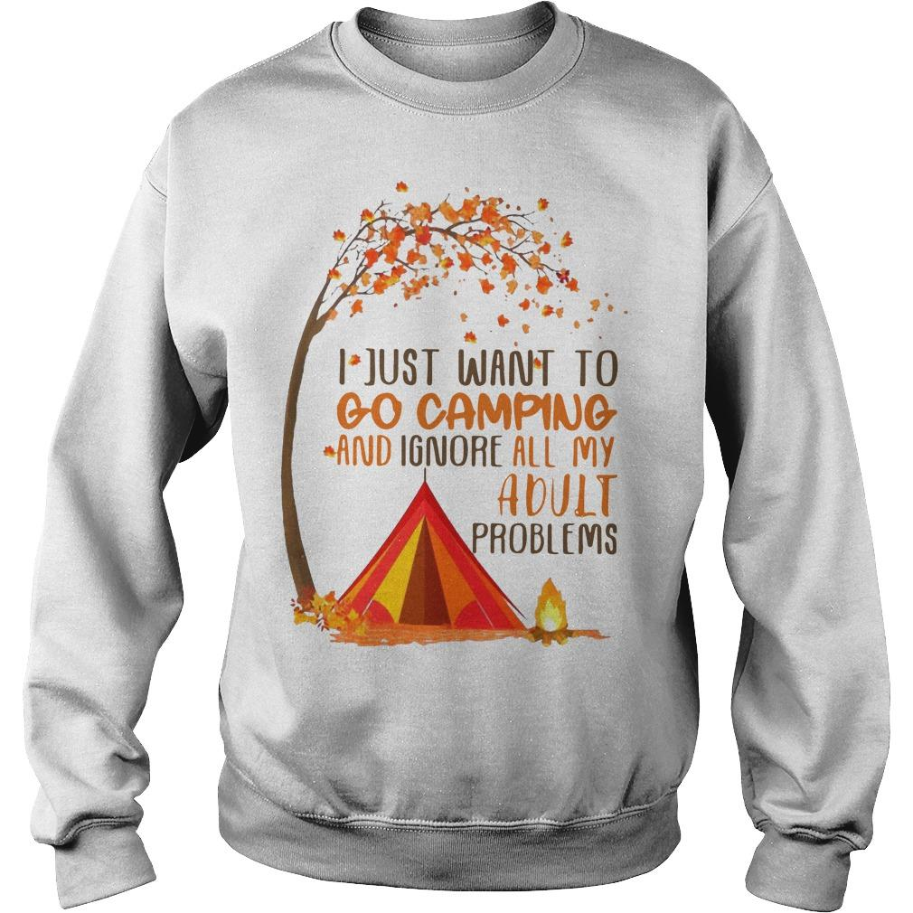 I Just Want To Go Camping And Ignore All My Adult Problems Sweater