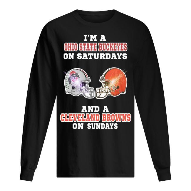 I'm A Ohio State Buckeyes On Saturdays And A Cleveland Browns On Sundays Longsleeve