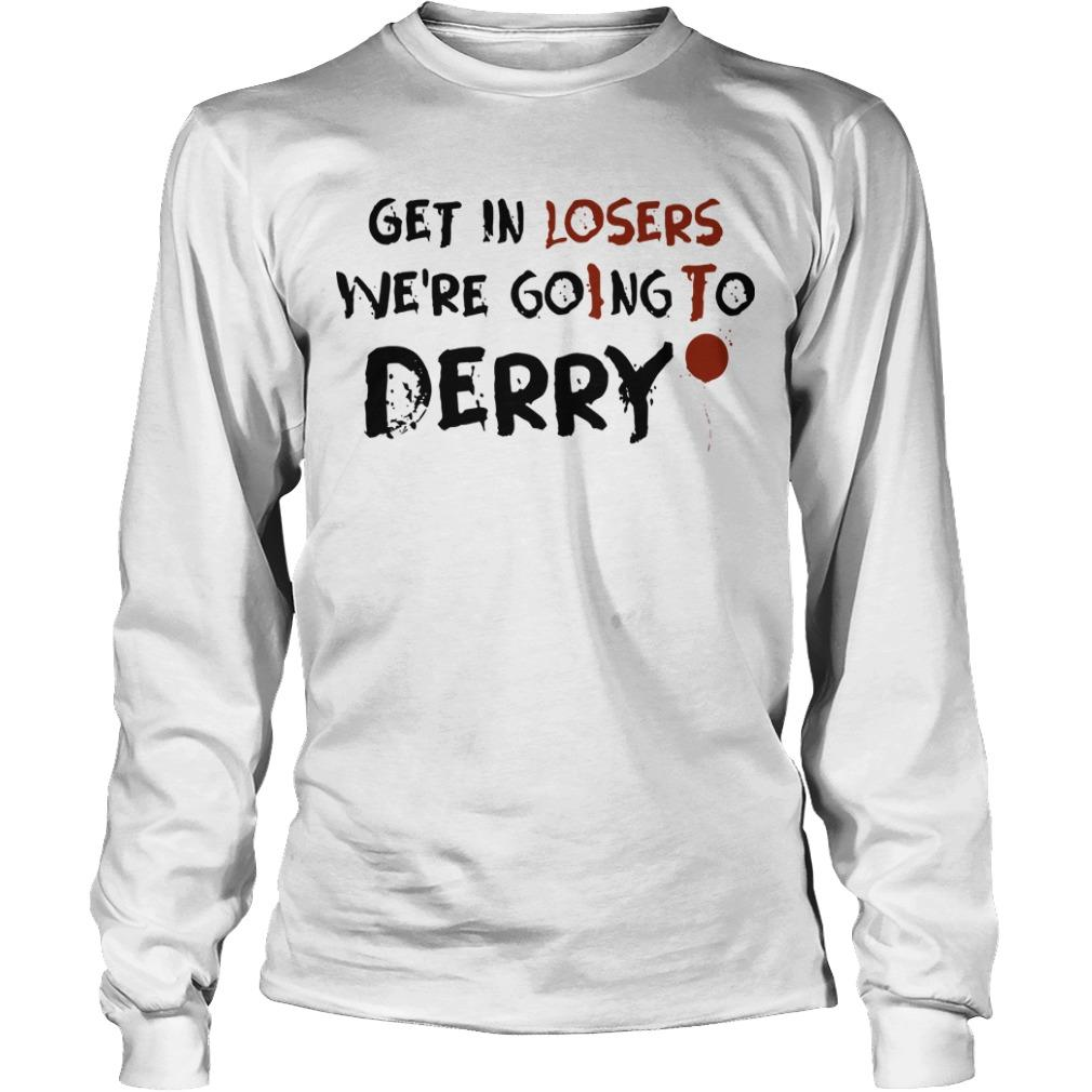 It Get In Losers We're Going To Derry Longsleeve