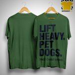 Jamie Little Lift Heavy Pet Dogs Shirt