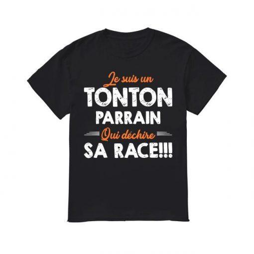 Je Suis Un Tonton Parrain Qui Déchire Sa Race Shirt