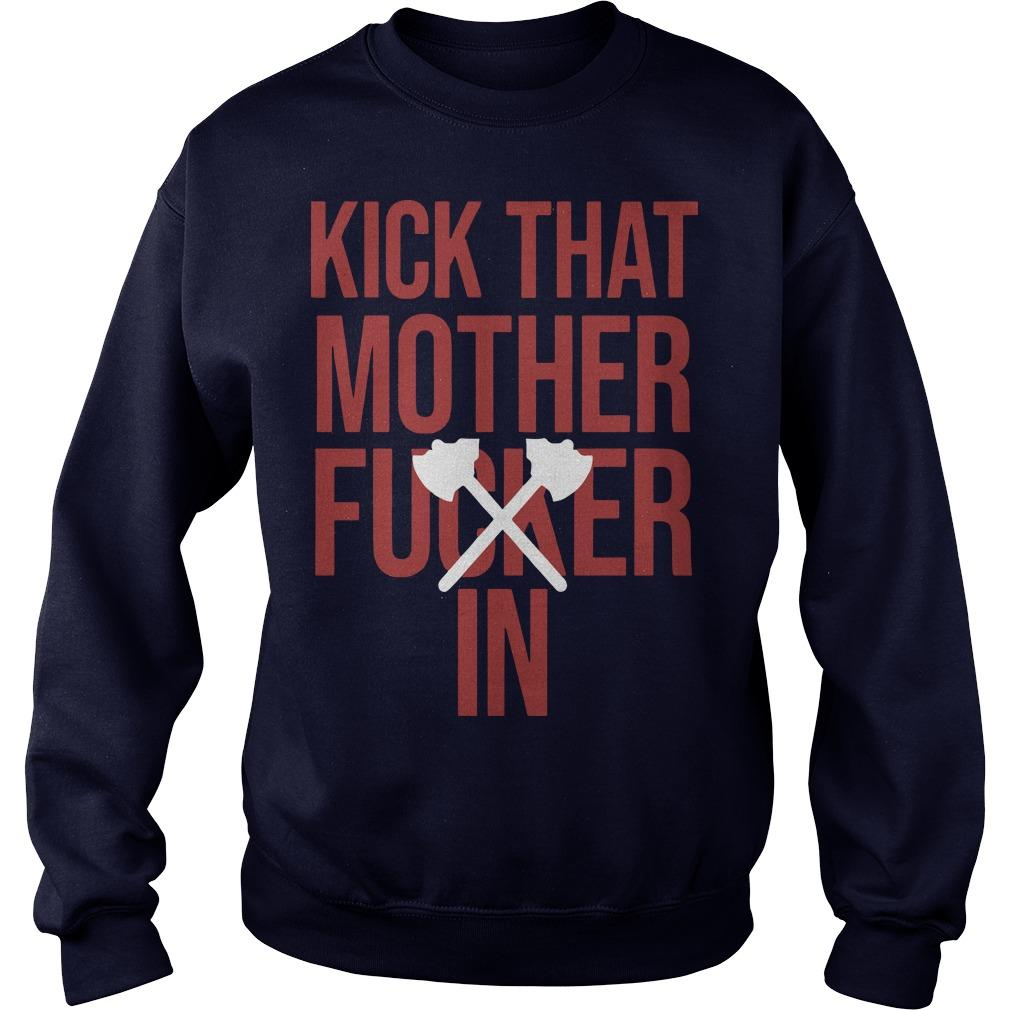 Kick That Mother Fucker In Sweater