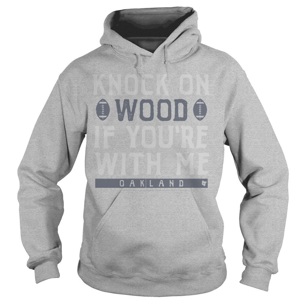 Knock On Wood If You're With Me Oakland Hoodie